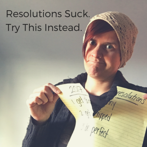 resolutions-suck-try-this-instead